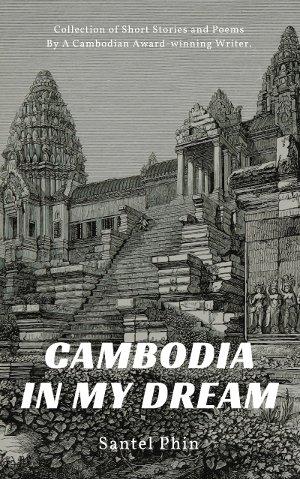 Cambodia In My Dream