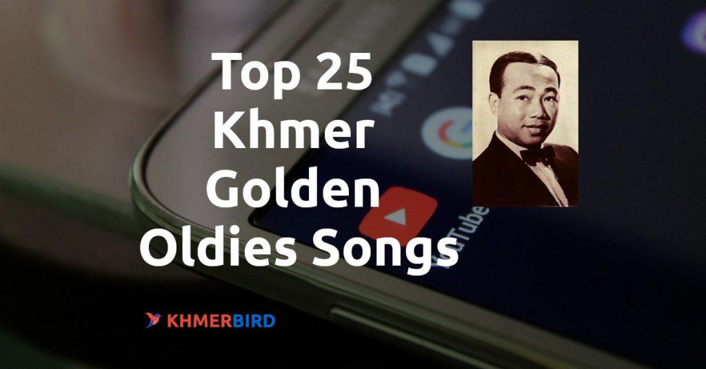 Top 25 Khmer Golden Oldies Songs